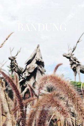 BANDUNG Lembang, 23 April 2016