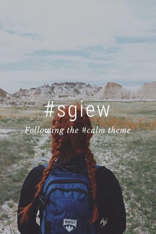 #sgiew Following the #calm theme