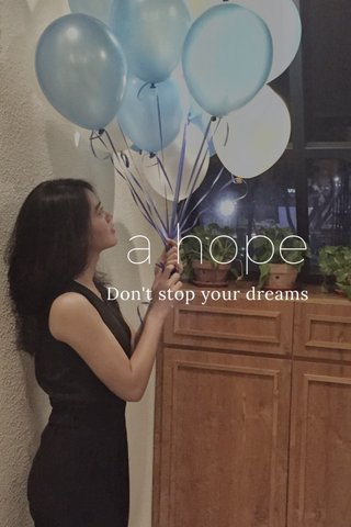 a hope Don't stop your dreams