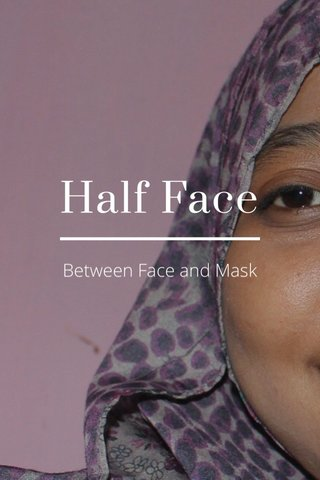 Half Face Between Face and Mask