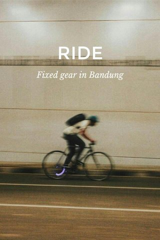 RIDE Fixed gear in Bandung