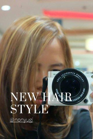 NEW HAIR STYLE @nonyugi