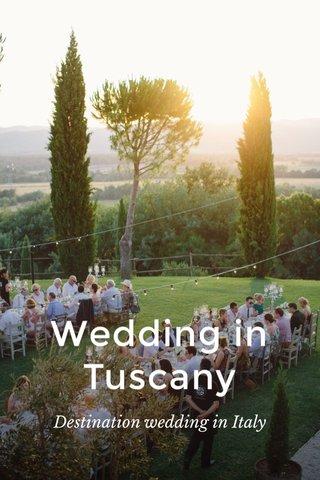 Wedding in Tuscany Destination wedding in Italy