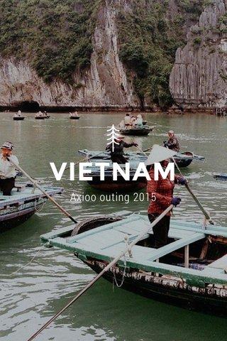 VIETNAM Axioo outing 2015