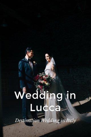 Wedding in Lucca Destination Wedding in Italy