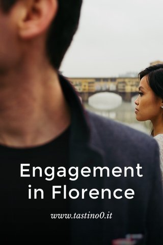 Engagement in Florence www.tastino0.it