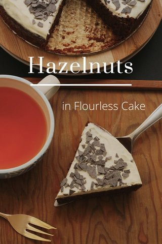 Hazelnuts in Flourless Cake