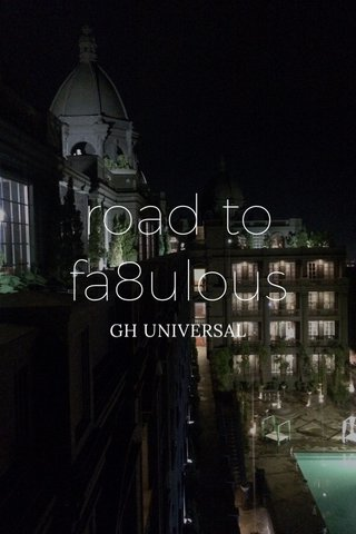 road to fa8ulous GH UNIVERSAL