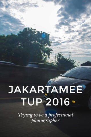 JAKARTAMEETUP 2016 Trying to be a professional photographer