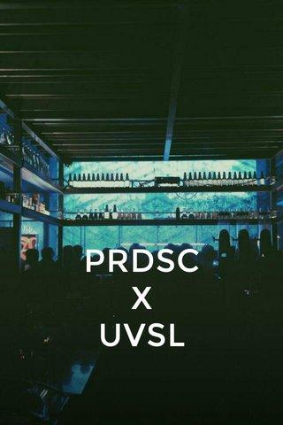 PRDSC X UVSL