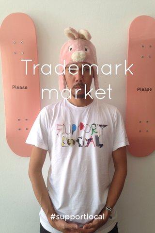 Trademarkmarket #supportlocal