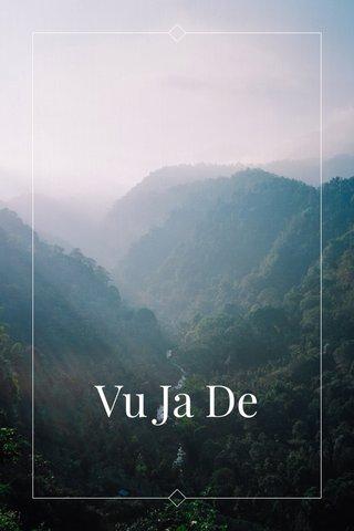 Vu Ja De