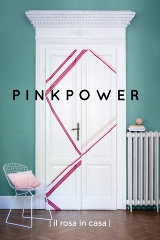 PINKPOWER | il rosa in casa |