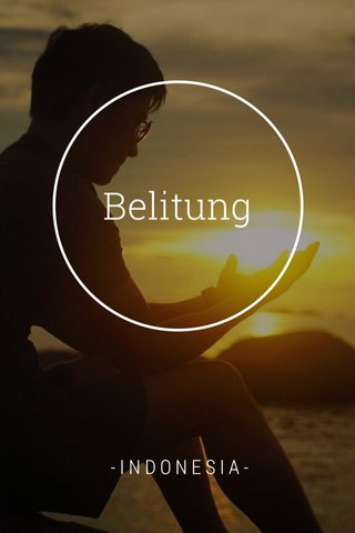 Belitung -INDONESIA-