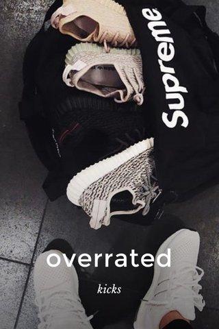 overrated kicks