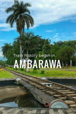 AMBARAWA Train history begin in