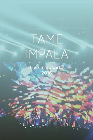 TAME IMPALA Live in Jakarta 2016