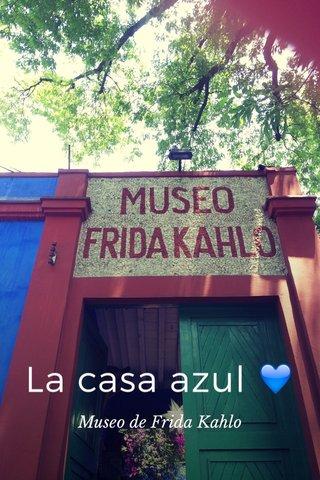 La casa azul 💙 Museo de Frida Kahlo