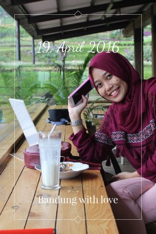 19, April 2016 Bandung with love