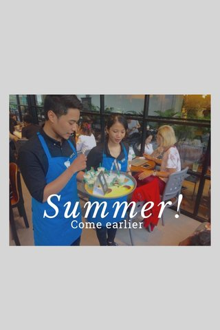 Summer! Come earlier