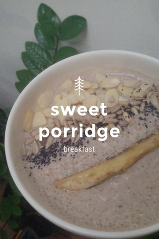 sweet porridge breakfast