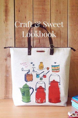 Craft & Sweet Lookbook Vol. 1
