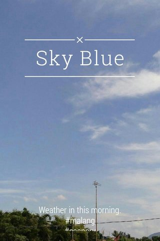 Sky Blue Weather in this morning. #malang #scanery