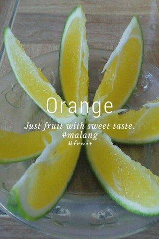 Orange Just fruit with sweet taste. #malang #fruit #暑い