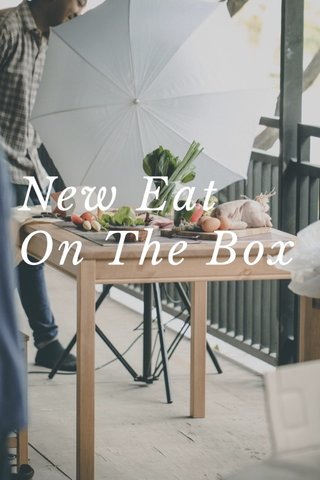 New Eat On The Box
