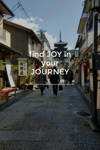 find JOY in your JOURNEY