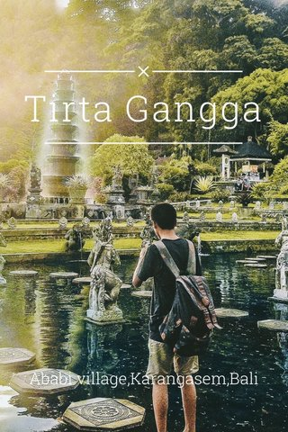 Tirta Gangga Ababi village,Karangasem,Bali