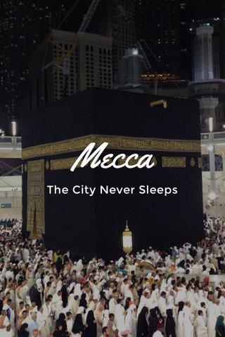 Mecca The City Never Sleeps