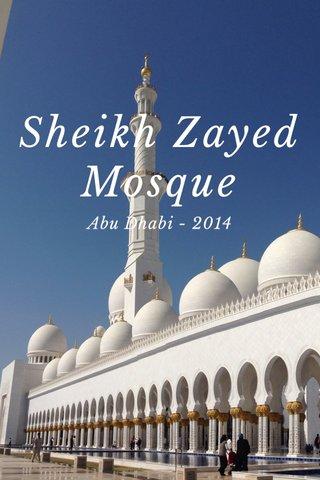 Sheikh Zayed Mosque Abu Dhabi - 2014