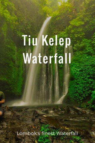 Tiu Kelep Waterfall Lombok's finest Waterfall