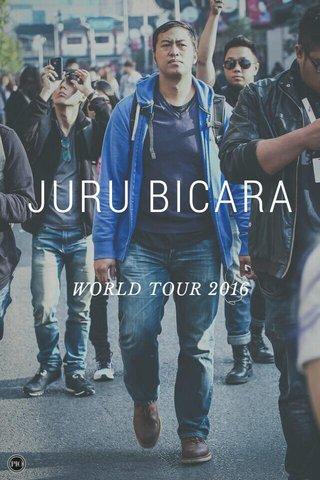 JURU BICARA WORLD TOUR 2016