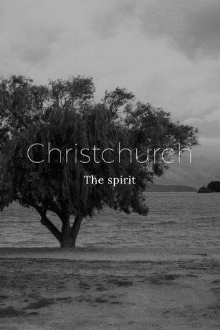 Christchurch The spirit