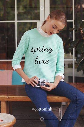 spring luxe #cottonink