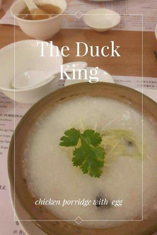 The Duck King chicken porridge with egg