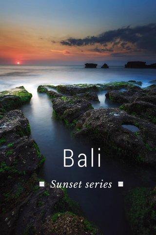 Bali ▫️ Sunset series ▫️