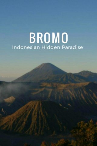 BROMO Indonesian Hidden Paradise