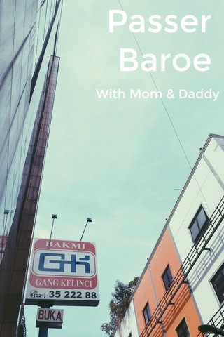 Passer Baroe With Mom & Daddy
