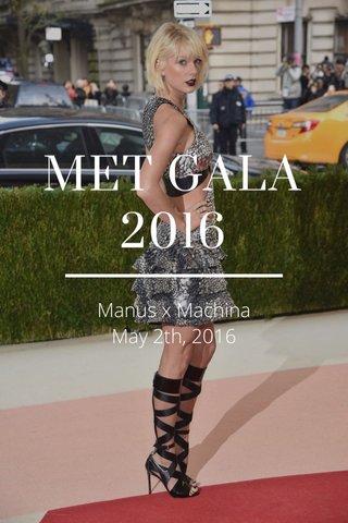 MET GALA 2016 Manus x Machina May 2th, 2016