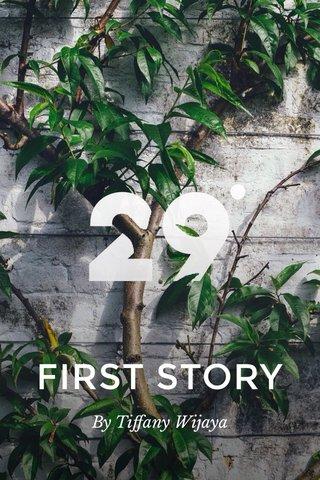 FIRST STORY By Tiffany Wijaya