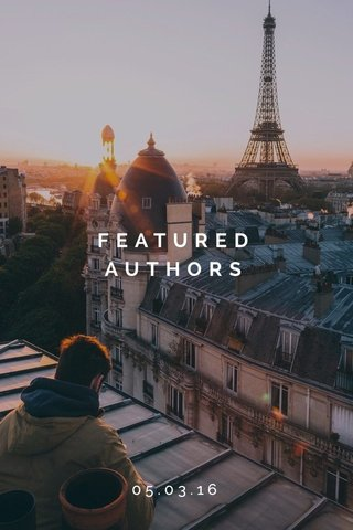 FEATURED AUTHORS 05.03.16