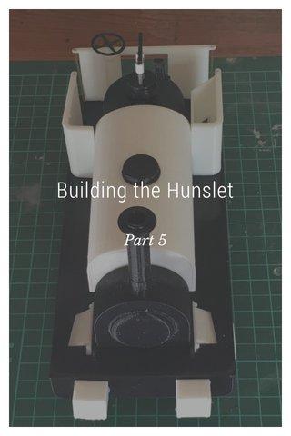 Building the Hunslet Part 5