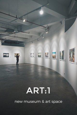ART:1 new museum & art space