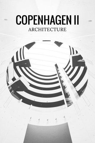 COPENHAGEN II ARCHITECTURE