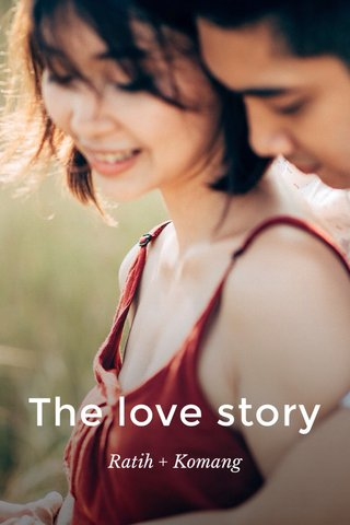 The love story Ratih + Komang