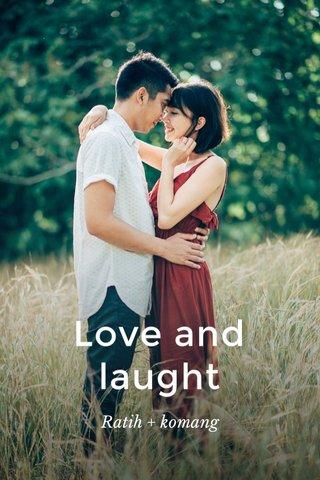 Love and laught Ratih + komang