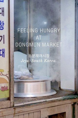 FEELING HUNGRY AT DONGMUN MARKET 동문재래시장 Jeju. South Korea.